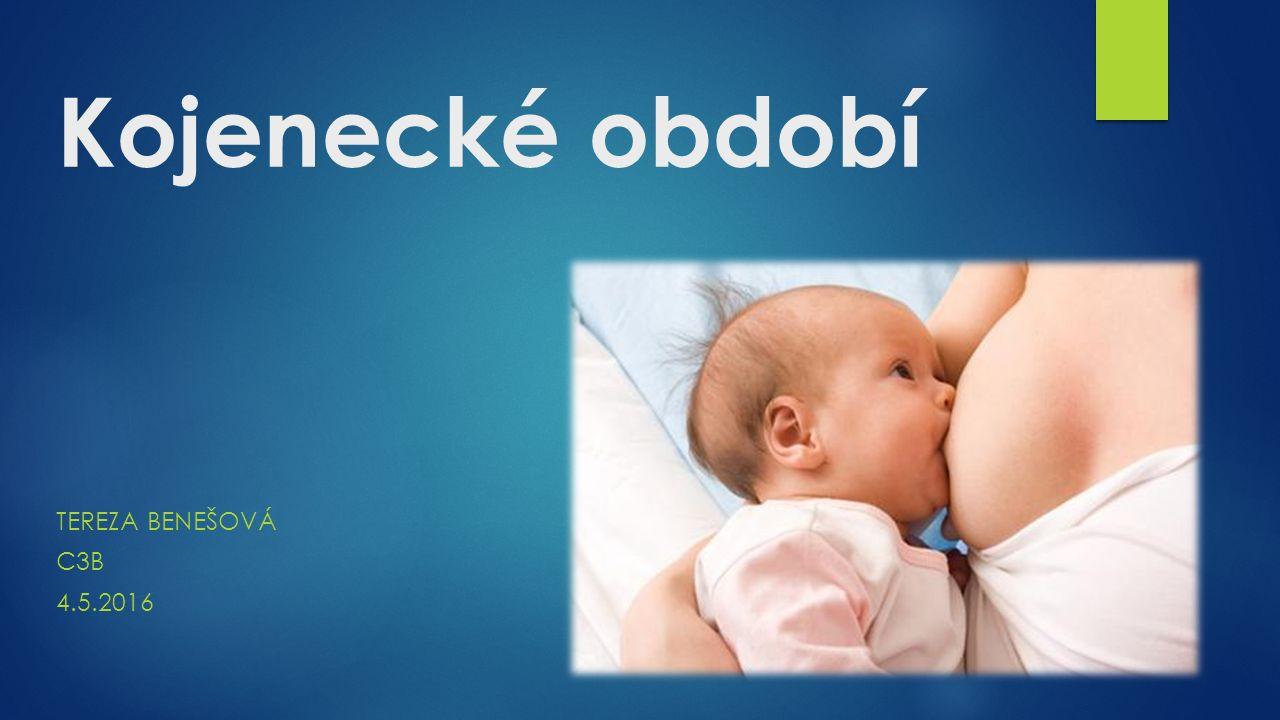 Otázky  Jak je časově definované kojenecké období.