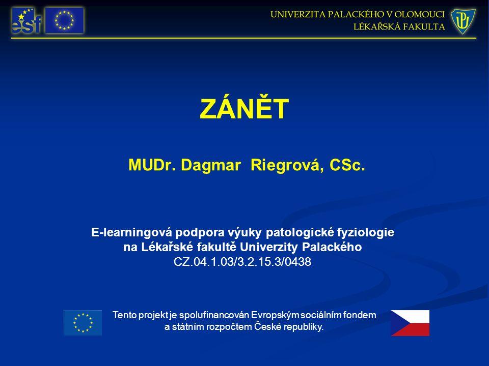 E-learningová podpora výuky patologické fyziologie na Lékařské fakultě Univerzity Palackého CZ.04.1.03/3.2.15.3/0438 Tento projekt je spolufinancován Evropským sociálním fondem a státním rozpočtem České republiky.