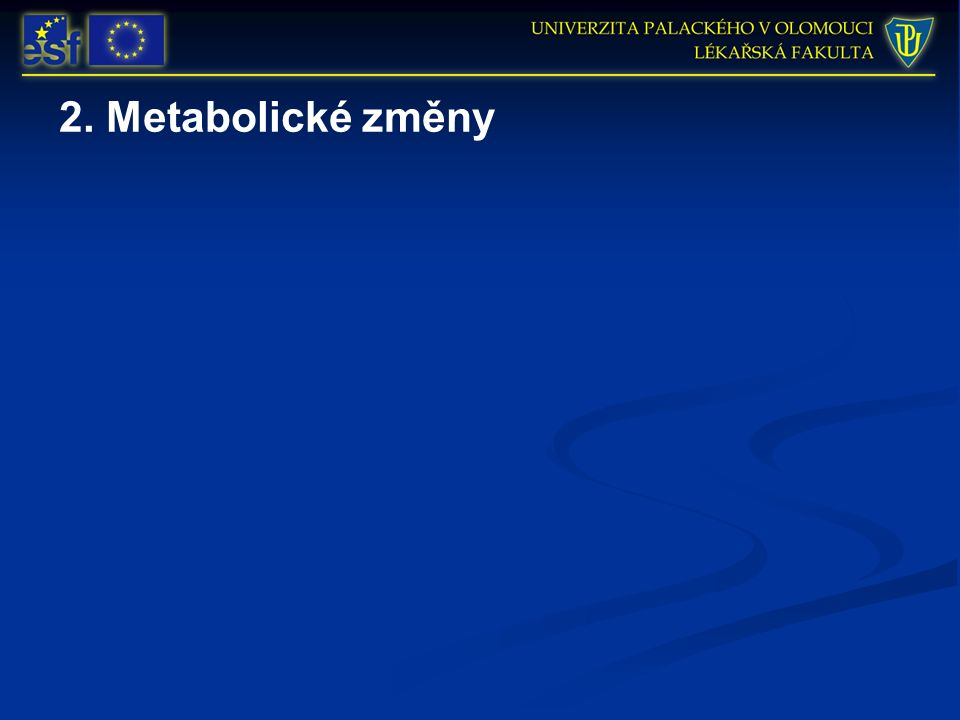 2. Metabolické změny