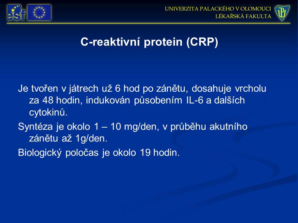 C-reaktivní protein (CRP) Je tvořen v játrech už 6 hod po zánětu, dosahuje vrcholu za 48 hodin, indukován působením IL-6 a dalších cytokinů. Syntéza j