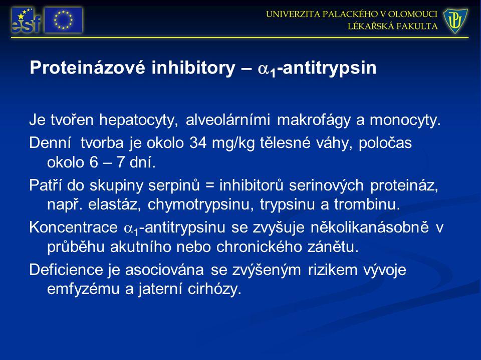 Proteinázové inhibitory –  1 -antitrypsin Je tvořen hepatocyty, alveolárními makrofágy a monocyty. Denní tvorba je okolo 34 mg/kg tělesné váhy, poloč