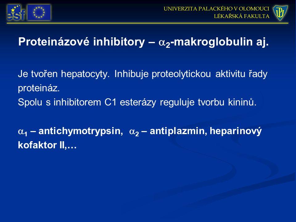 Proteinázové inhibitory –  2 -makroglobulin aj. Je tvořen hepatocyty. Inhibuje proteolytickou aktivitu řady proteináz. Spolu s inhibitorem C1 esteráz