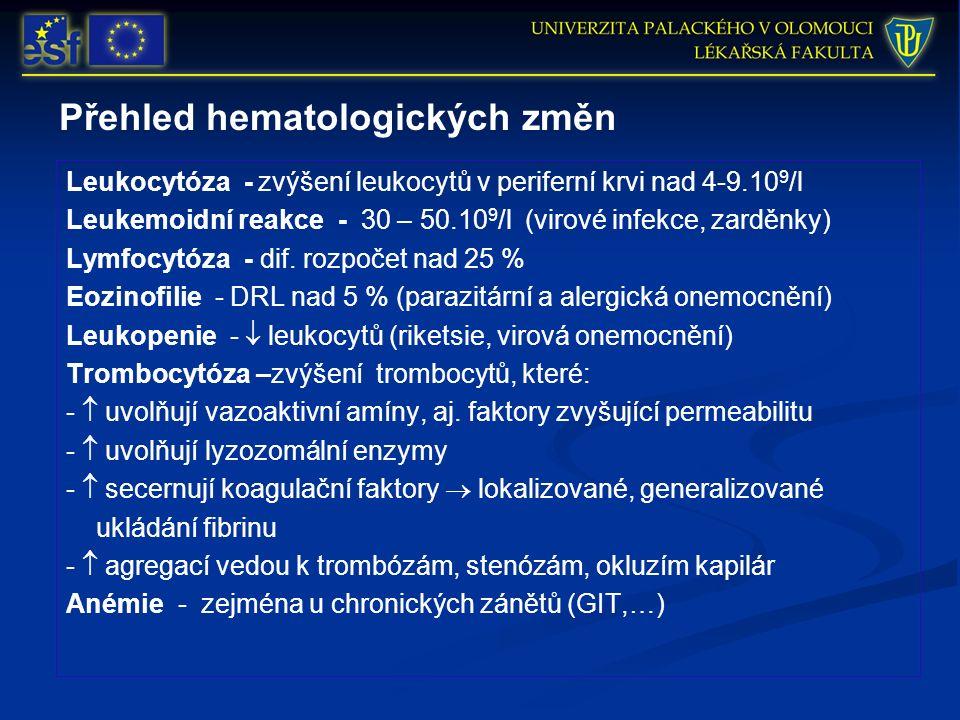 Přehled hematologických změn Leukocytóza - zvýšení leukocytů v periferní krvi nad 4-9.10 9 /l Leukemoidní reakce - 30 – 50.10 9 /l (virové infekce, zarděnky) Lymfocytóza - dif.