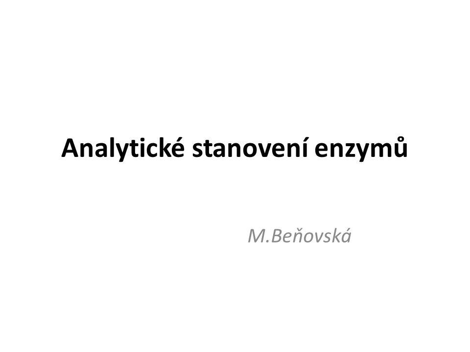 Analytické stanovení enzymů M.Beňovská