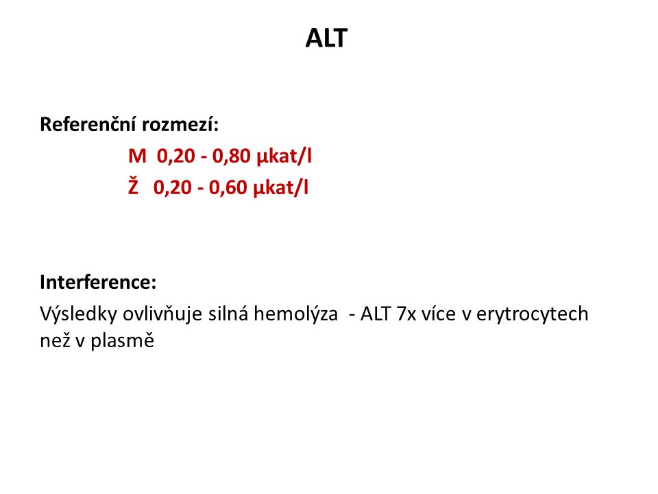 Stanovení izoenzymů ALP Provádí se výjimečně Elektroforetické metody Imunoanalytické metody - pro stanovení koncentrace kostního izoenzymu - po reakci se specifickou protilátkou proti stanovovanému izoenzymu imunoanalyticky (hmotnostní koncentrace)