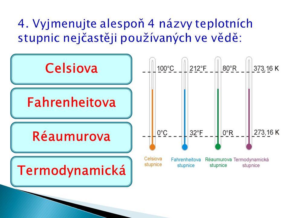Celsiova Fahrenheitova Réaumurova Termodynamická
