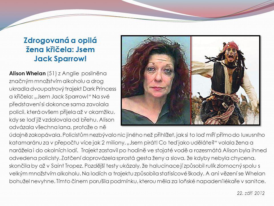"""Alison Whelan (51) z Anglie posilněna značným množstvím alkoholu a drog ukradla dvoupatrový trajekt Dark Princess a křičela: """"Jsem Jack Sparrow! Na své představení si dokonce sama zavolala policii, která ovšem přijela až v okamžiku, kdy se loď již vzdalovala od břehu."""