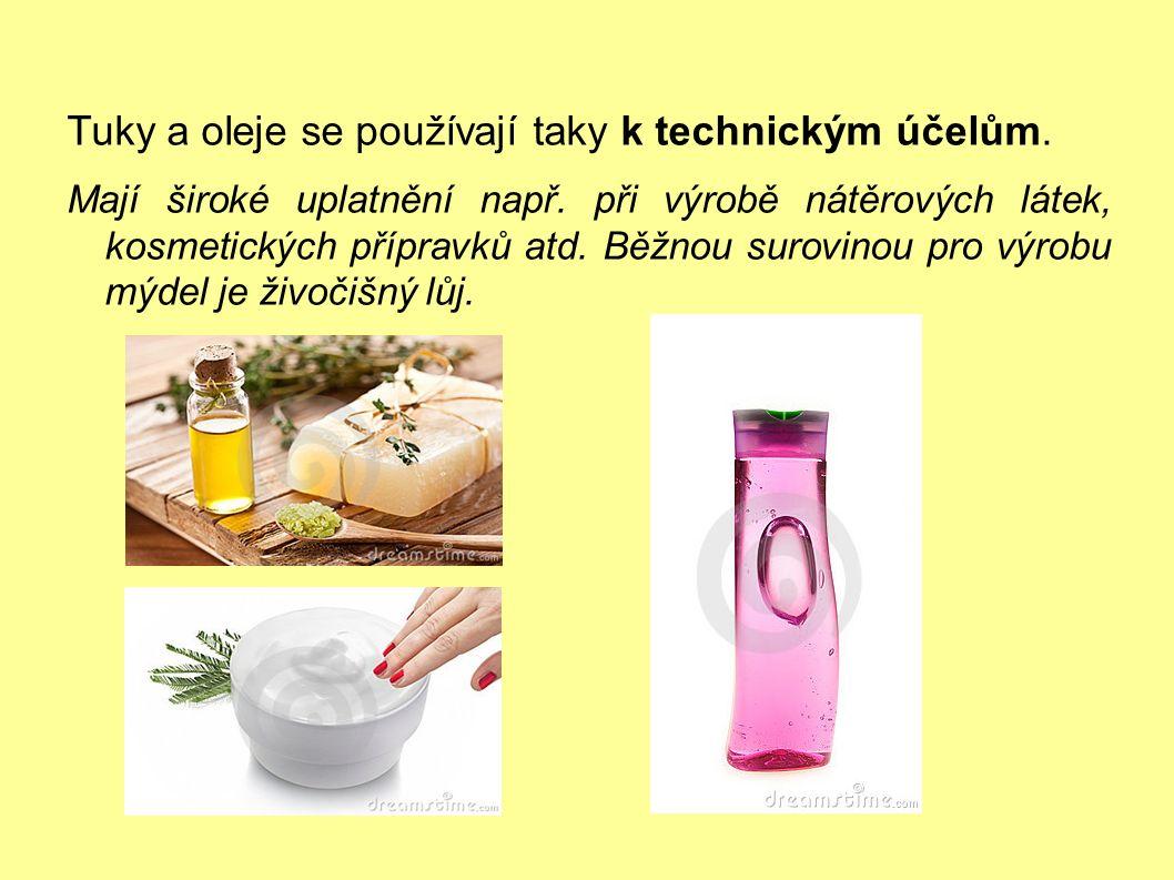 Tuky a oleje se používají taky k technickým účelům.