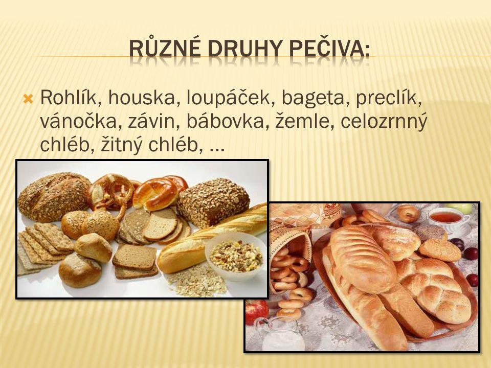  Rohlík, houska, loupáček, bageta, preclík, vánočka, závin, bábovka, žemle, celozrnný chléb, žitný chléb, …