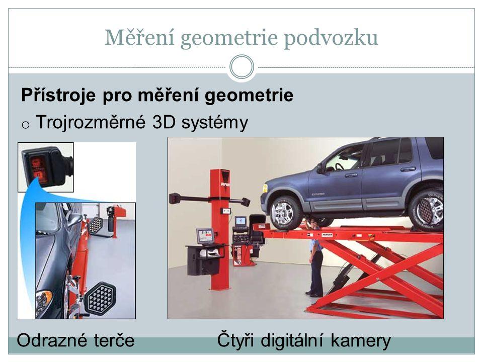 Měření geometrie podvozku Odrazné terčeČtyři digitální kamery Přístroje pro měření geometrie o Trojrozměrné 3D systémy