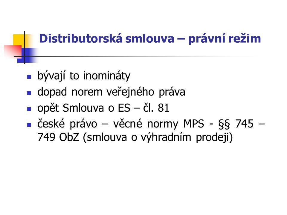 Distributorská smlouva – právní režim bývají to inomináty dopad norem veřejného práva opět Smlouva o ES – čl.