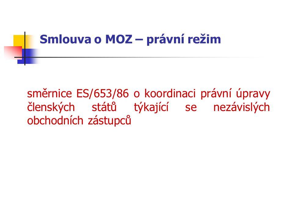 Smlouva o MOZ – právní režim směrnice ES/653/86 o koordinaci právní úpravy členských států týkající se nezávislých obchodních zástupců