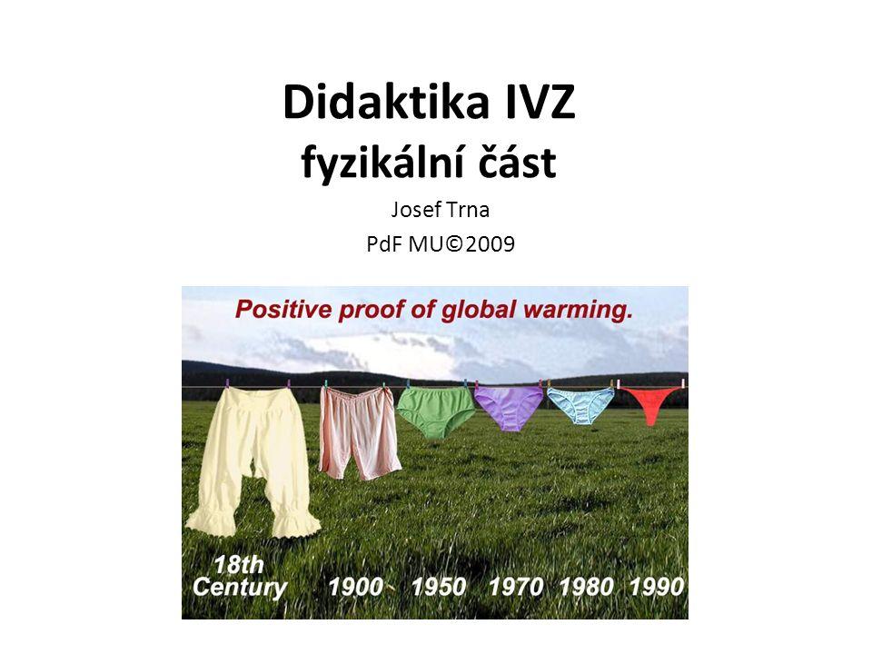 Didaktika IVZ fyzikální část Josef Trna PdF MU©2009