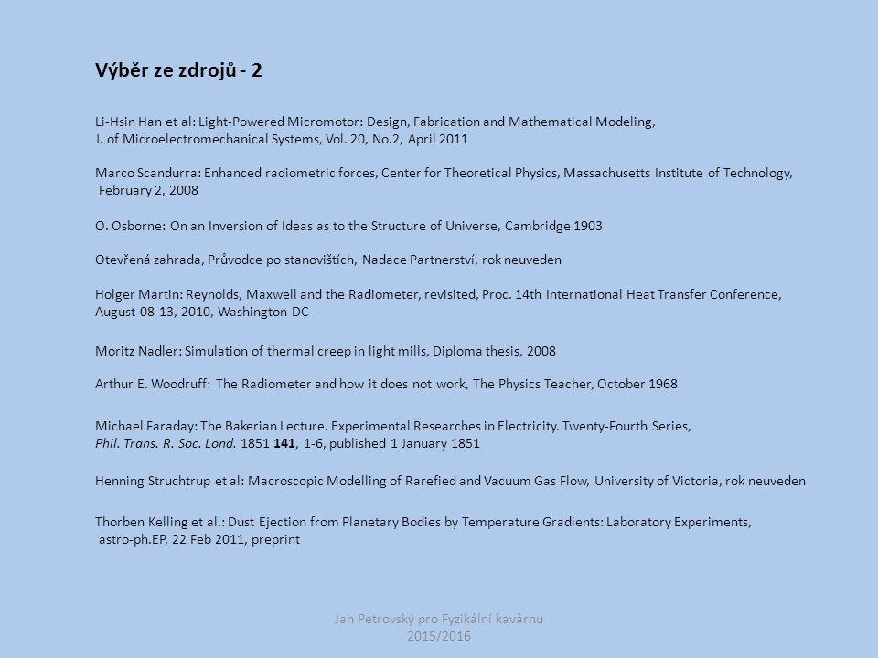 Jan Petrovský pro Fyzikální kavárnu 2015/2016 Výběr ze zdrojů - 2 Li-Hsin Han et al: Light-Powered Micromotor: Design, Fabrication and Mathematical Mo