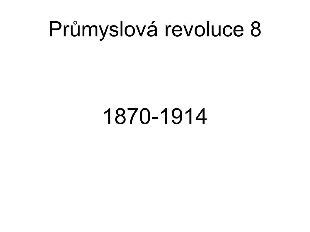 Průmyslová revoluce 8 1870-1914
