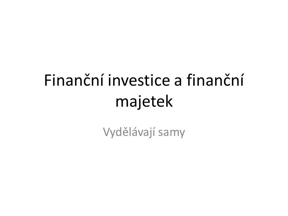 Dlouhodobý finanční majetek / finanční investice FI Finanční investice uskutečňujeme buď se záměrem dlouhodobého držení majetku nebo se záměrem krátkodobého (dočasného) umístění volných peněžních prostředků.