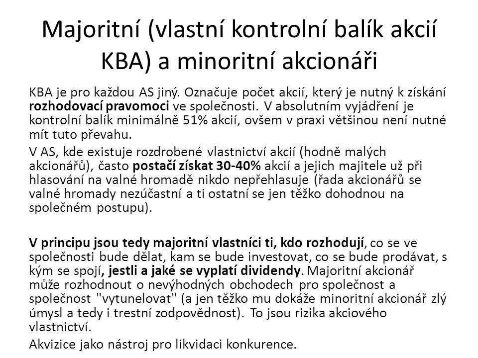 Majoritní (vlastní kontrolní balík akcií KBA) a minoritní akcionáři KBA je pro každou AS jiný.