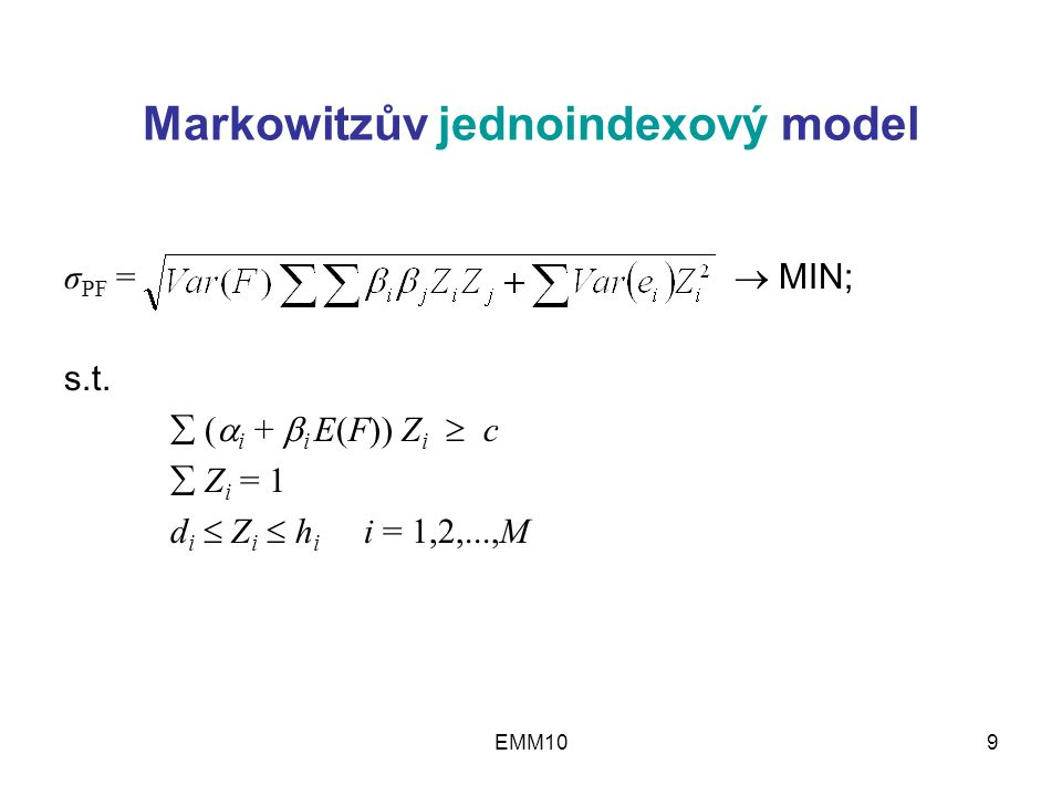EMM109 Markowitzův jednoindexový model σ PF =  MIN; s.t.