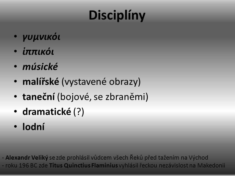Disciplíny γυμνικόι ἱππικόι músické malířské (vystavené obrazy) taneční (bojové, se zbraněmi) dramatické (?) lodní - Alexandr Veliký se zde prohlásil