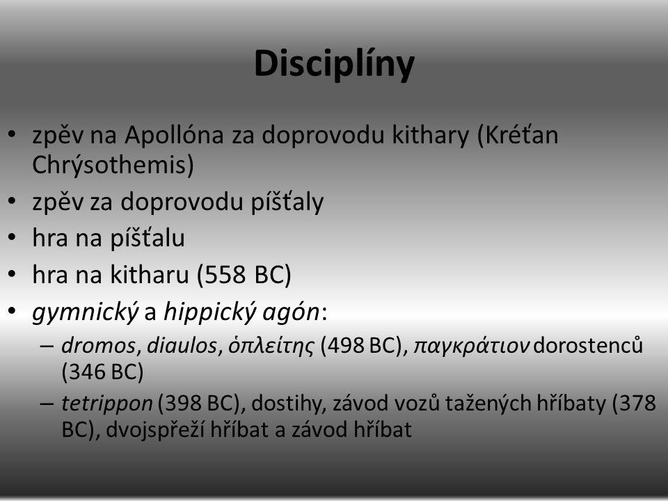 Disciplíny zpěv na Apollóna za doprovodu kithary (Kréťan Chrýsothemis) zpěv za doprovodu píšťaly hra na píšťalu hra na kitharu (558 BC) gymnický a hip