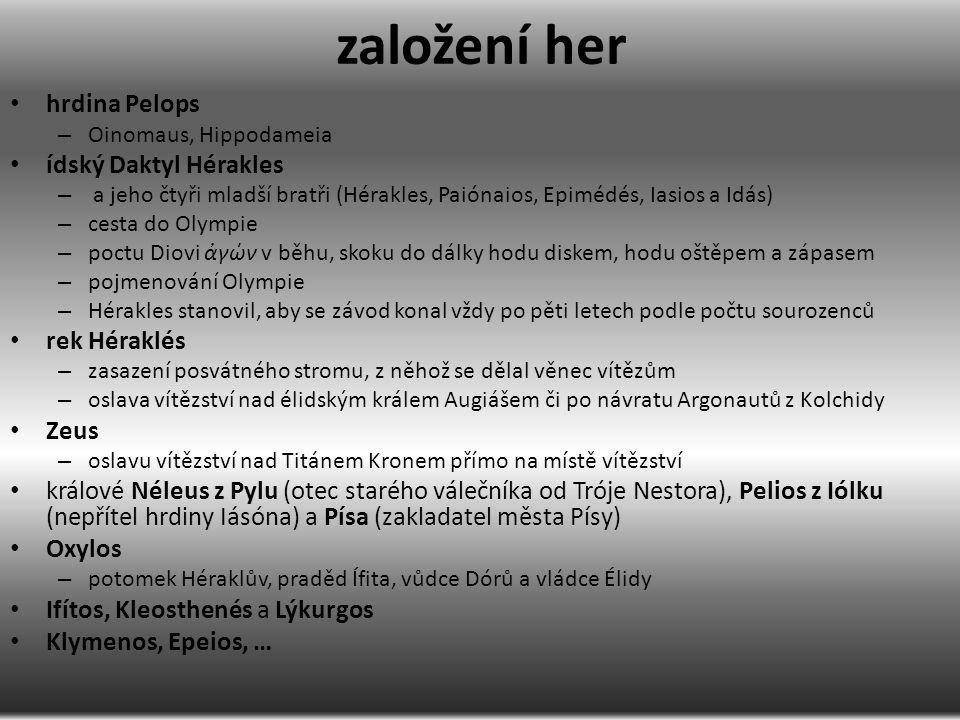 založení her hrdina Pelops – Oinomaus, Hippodameia ídský Daktyl Hérakles – a jeho čtyři mladší bratři (Hérakles, Paiónaios, Epimédés, Iasios a Idás) –