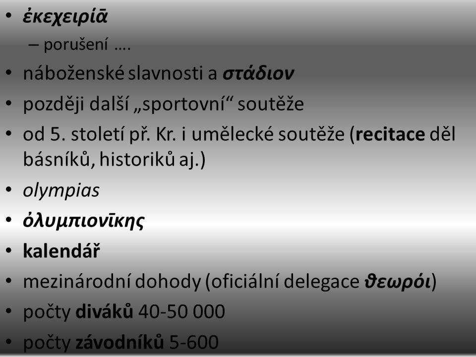 """ἐκεχειρίᾱ – porušení …. náboženské slavnosti a στάδιον později další """"sportovní soutěže od 5."""
