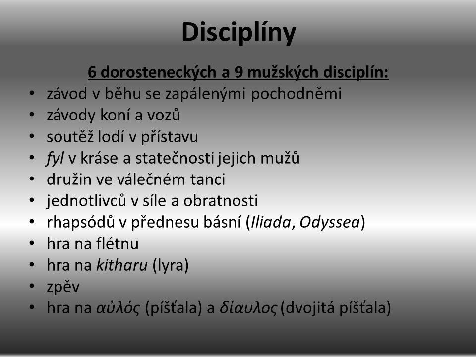Disciplíny 6 dorosteneckých a 9 mužských disciplín: závod v běhu se zapálenými pochodněmi závody koní a vozů soutěž lodí v přístavu fyl v kráse a stat