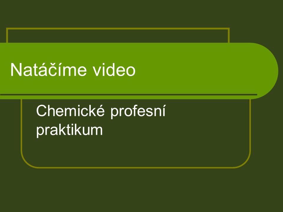 Natáčíme video Chemické profesní praktikum