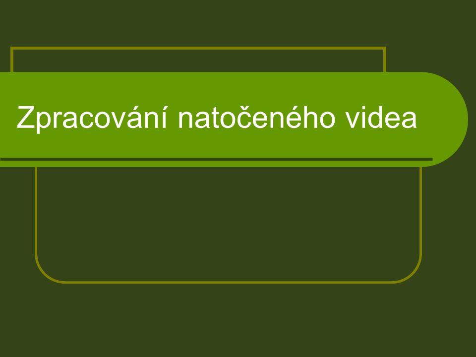 Zpracování natočeného videa