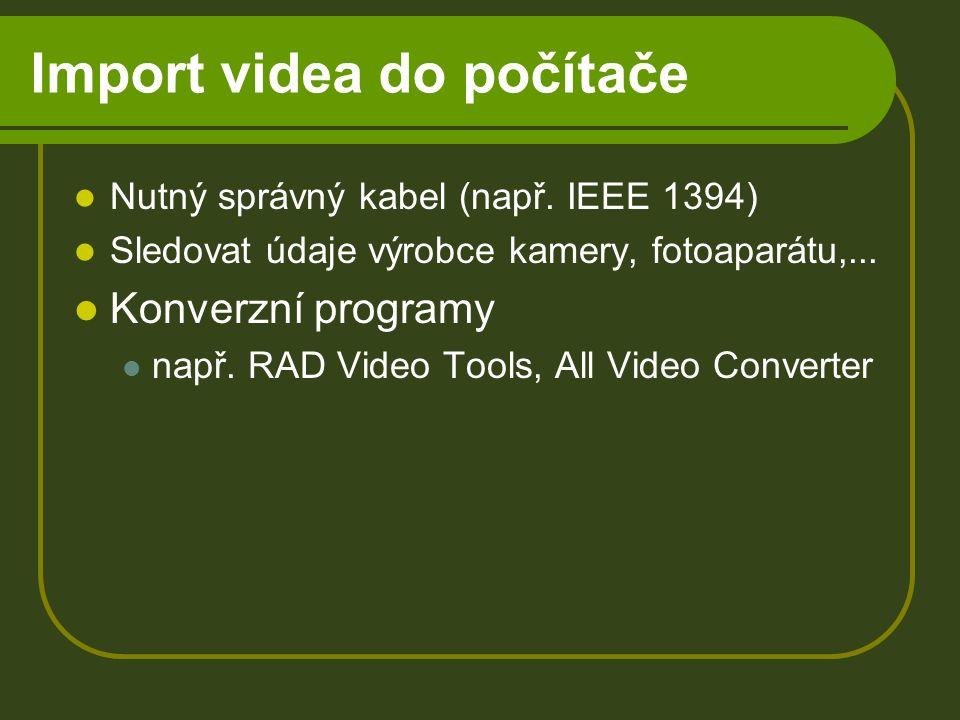 Import videa do počítače Nutný správný kabel (např.