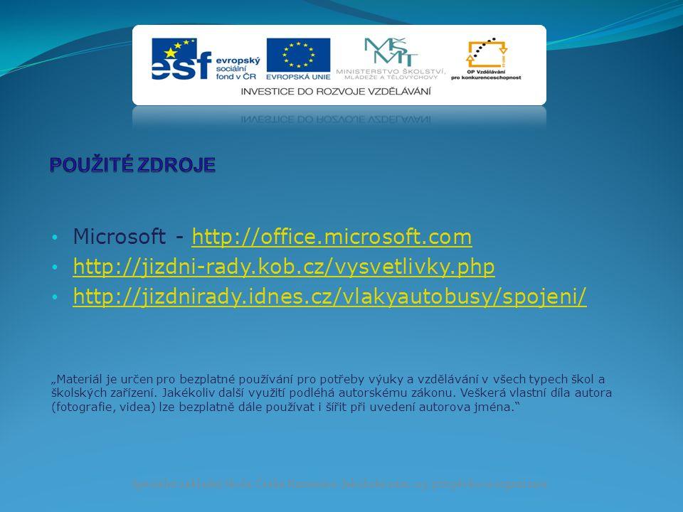 """Microsoft - http://office.microsoft.comhttp://office.microsoft.com http://jizdni-rady.kob.cz/vysvetlivky.php http://jizdnirady.idnes.cz/vlakyautobusy/spojeni/ """"Materiál je určen pro bezplatné používání pro potřeby výuky a vzdělávání v všech typech škol a školských zařízení."""