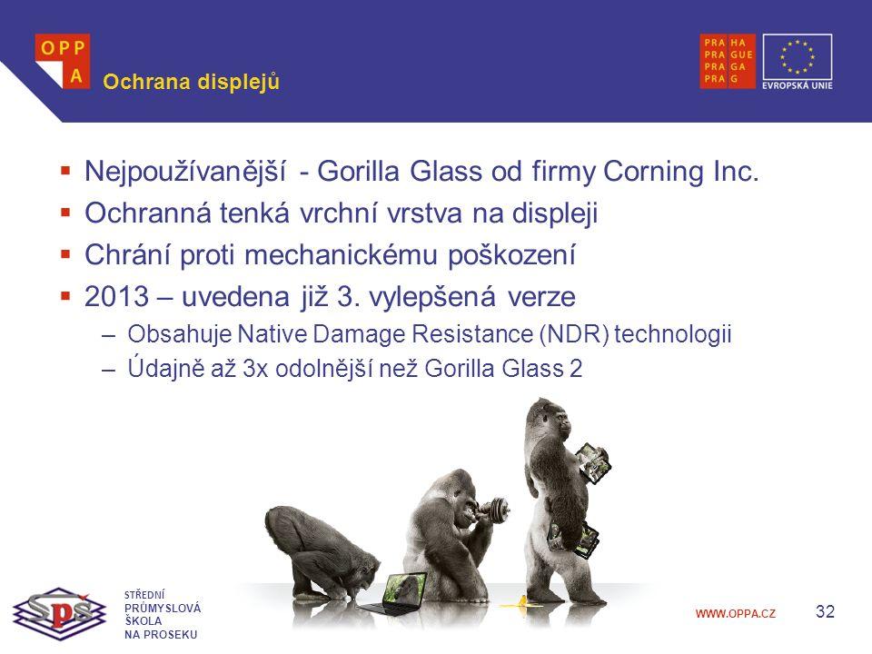 WWW.OPPA.CZ Ochrana displejů  Nejpoužívanější - Gorilla Glass od firmy Corning Inc.