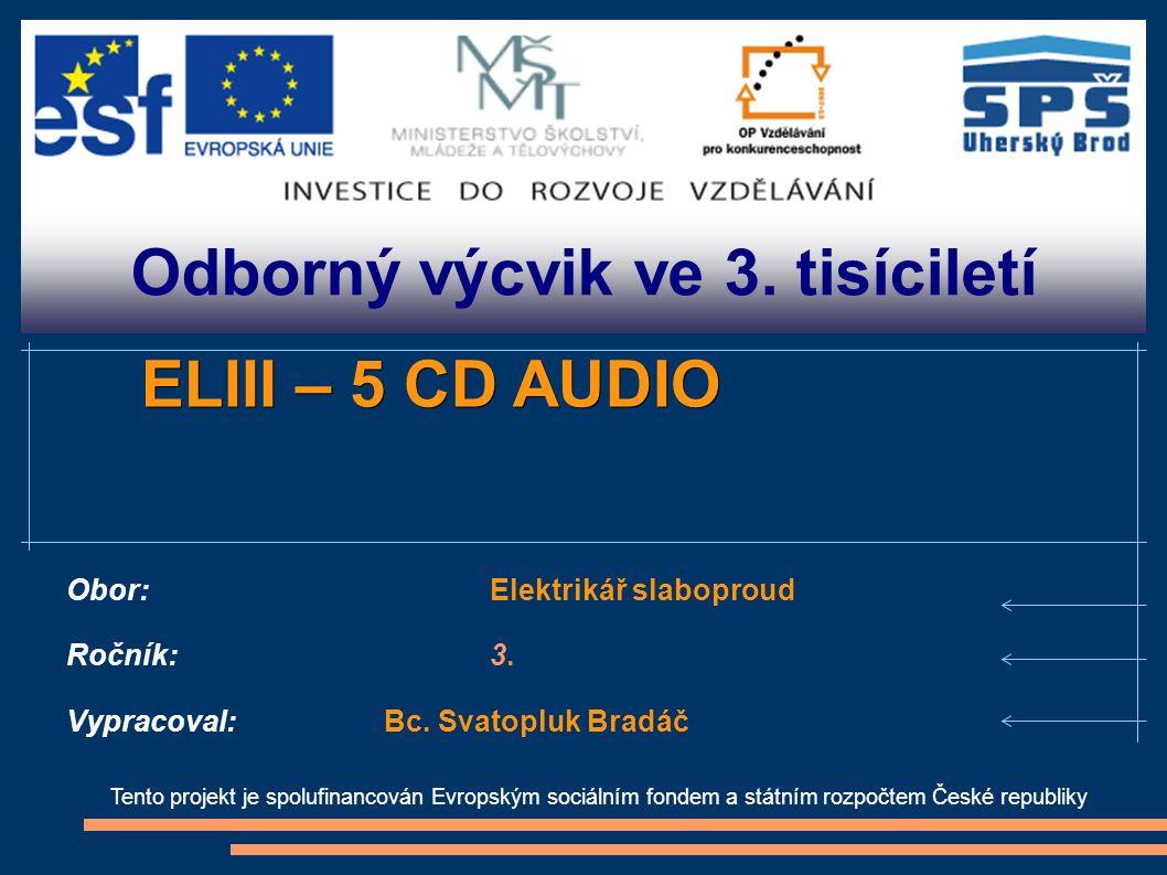 CD audio CD je zkratka pro slovo Compact Disc.