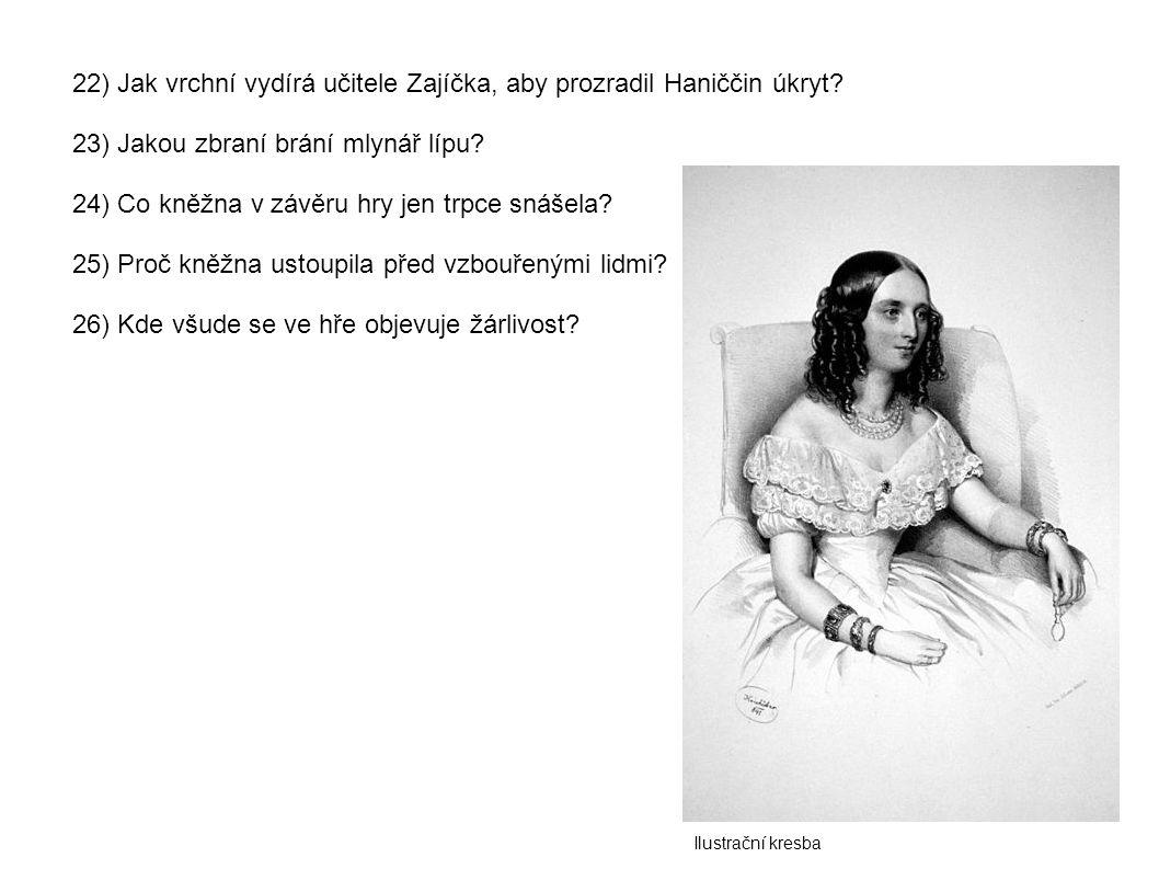 22) Jak vrchní vydírá učitele Zajíčka, aby prozradil Haniččin úkryt.