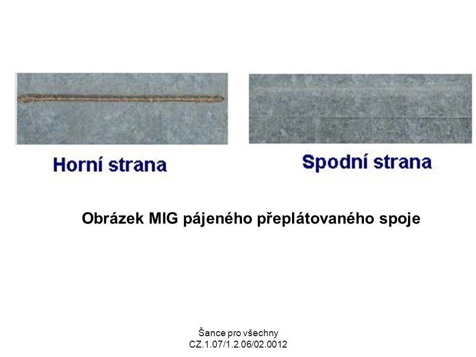 Šance pro všechny CZ.1.07/1.2.06/02.0012 Obrázek MIG pájeného přeplátovaného spoje