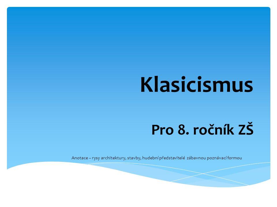 Klasicismus Pro 8.