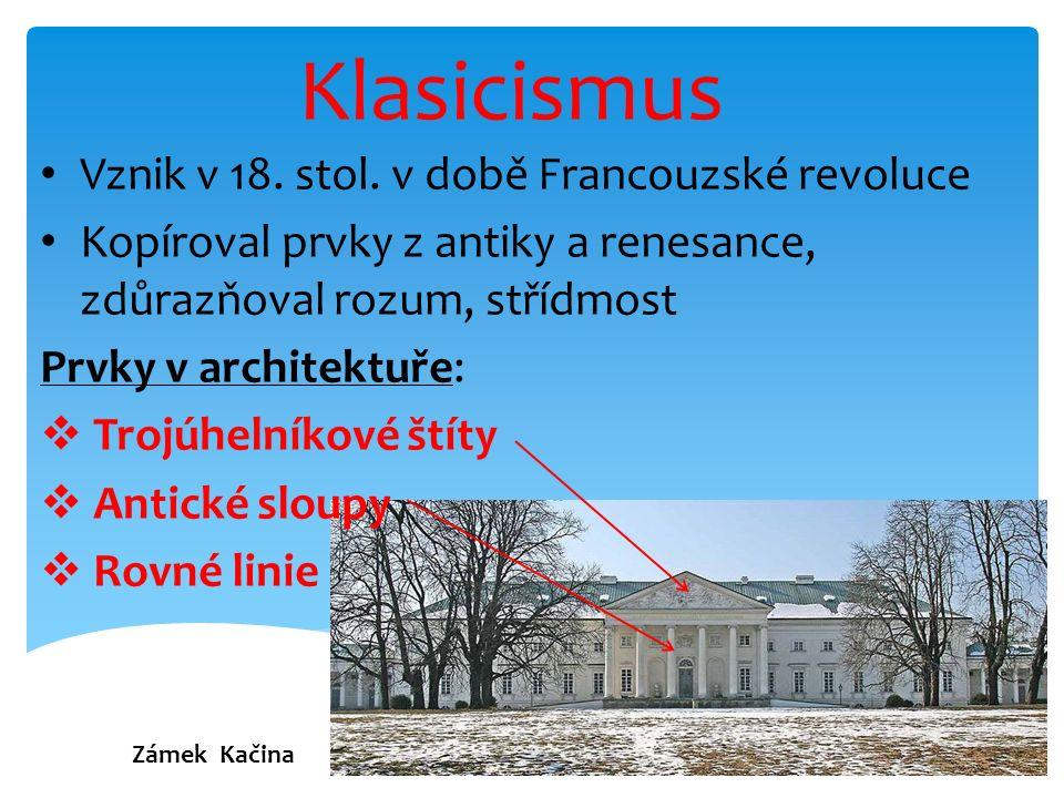 Klasicismus Vznik v 18. stol.