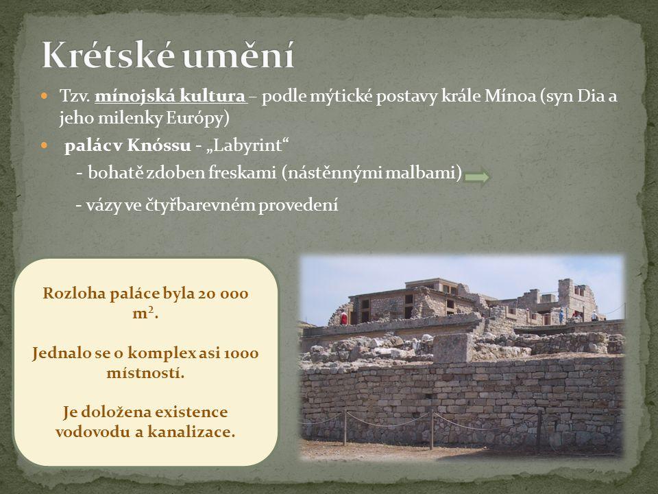 """Tzv. mínojská kultura – podle mýtické postavy krále Mínoa (syn Dia a jeho milenky Európy) palác v Knóssu - """"Labyrint"""" - bohatě zdoben freskami (nástěn"""