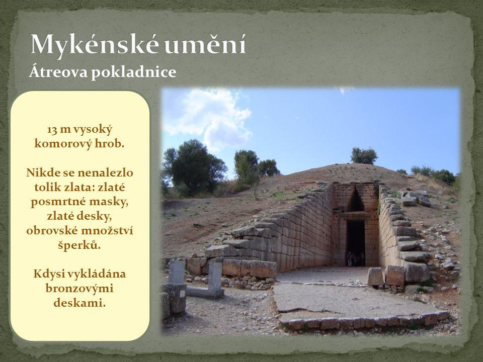Átreova pokladnice 13 m vysoký komorový hrob.