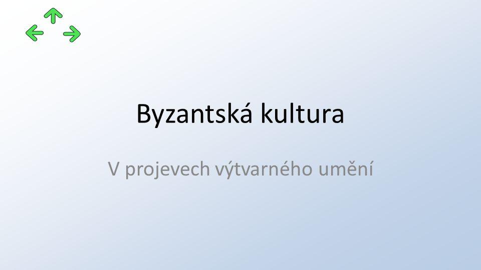 Byzantská kultura V projevech výtvarného umění