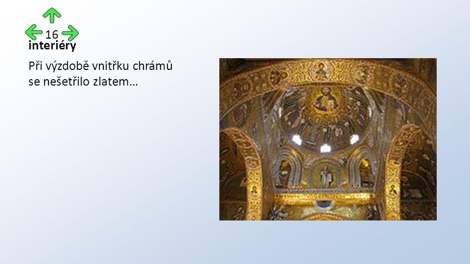interiéry Při výzdobě vnitřku chrámů se nešetřilo zlatem… 16