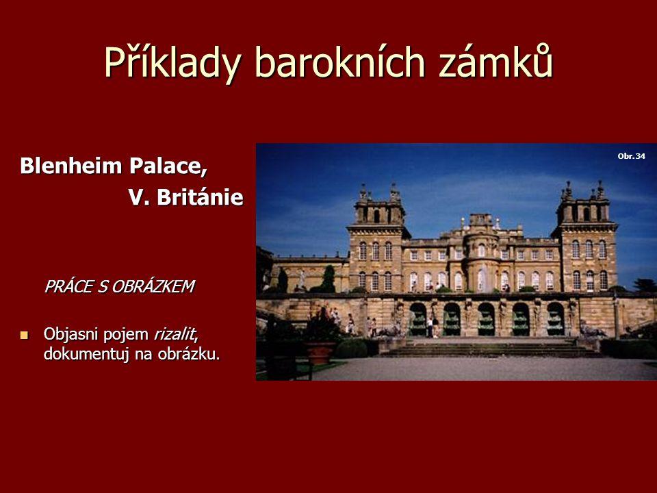 Příklady barokních zámků Blenheim Palace, V. Británie V.