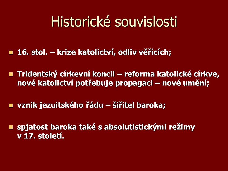 Historické souvislosti 16. stol. – krize katolictví, odliv věřících; 16.