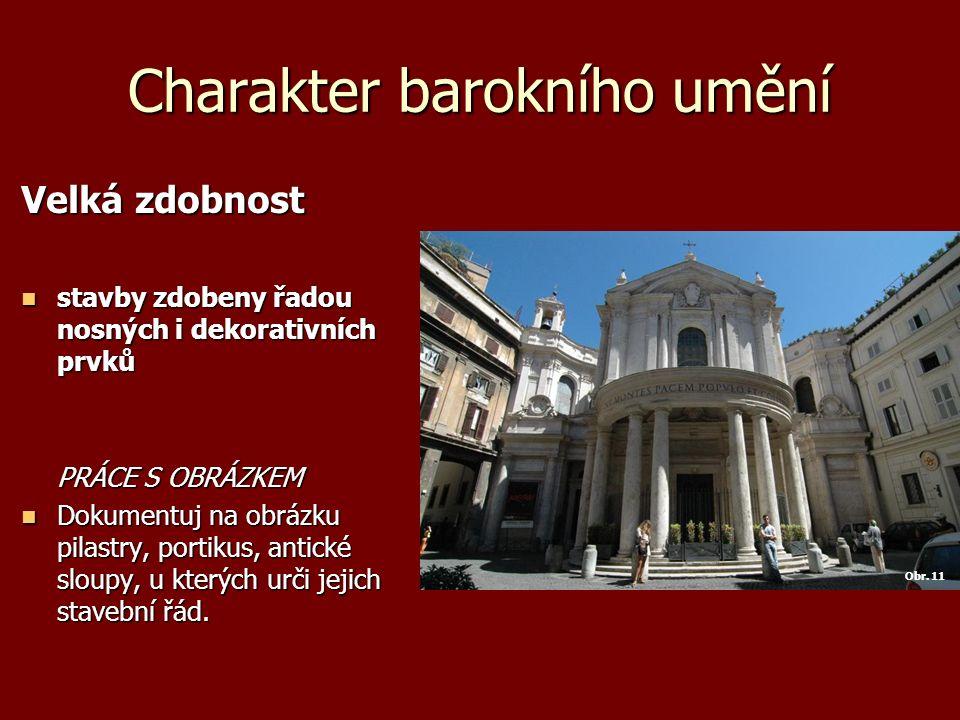 Barokní kostel Interiér Interiér odklon od vícelodních kostelů, od rozdělení vnitřního prostoru kostela; odklon od vícelodních kostelů, od rozdělení vnitřního prostoru kostela; tendence ke sjednocování prostoru do jednoho velkého celku; tendence ke sjednocování prostoru do jednoho velkého celku; převládají jednolodní kostely s bočními kaplemi (nahrazují vedlejší lodě), dále kostely centrální.