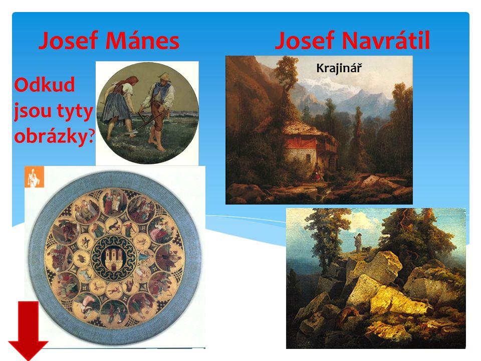 Josef Mánes Josef Navrátil Krajinář Odkud jsou tyty obrázky?