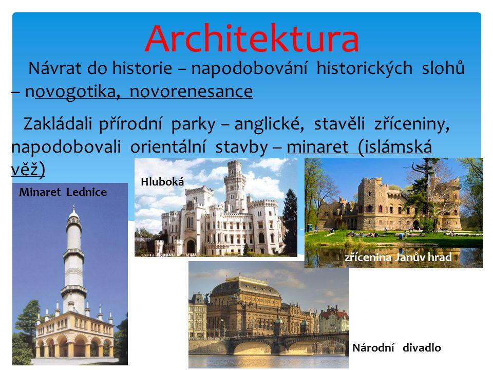 Návrat do historie – napodobování historických slohů – novogotika, novorenesance Zakládali přírodní parky – anglické, stavěli zříceniny, napodobovali