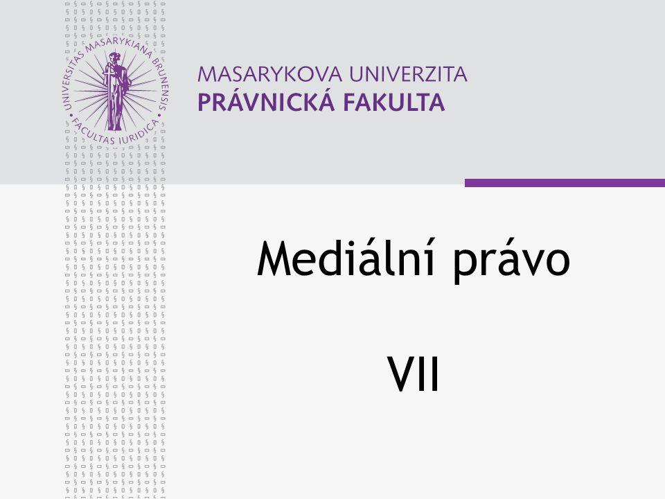 Mediální právo VII