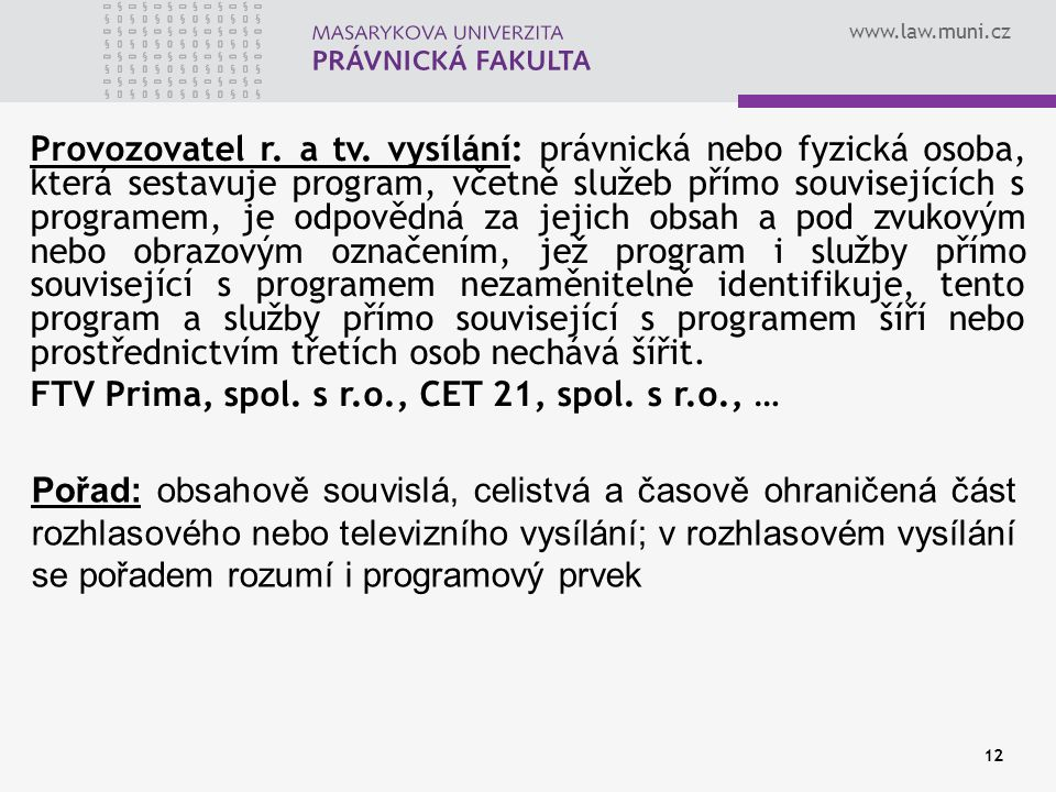 www.law.muni.cz 12 Provozovatel r. a tv.