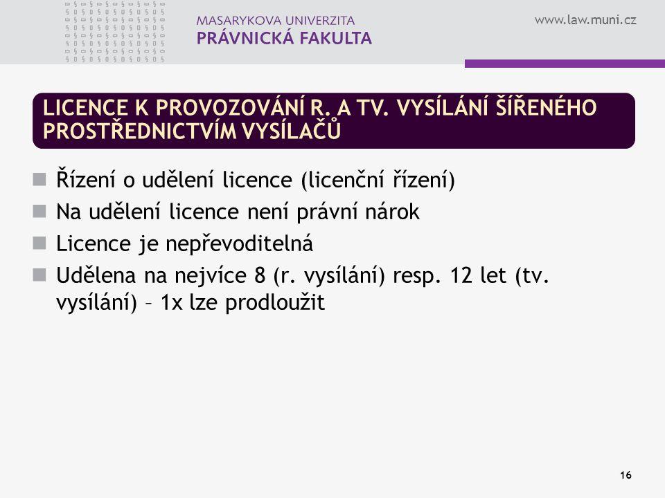 www.law.muni.cz 16 LICENCE K PROVOZOVÁNÍ R. A TV.
