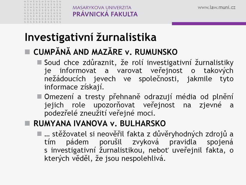 www.law.muni.cz Investigativní žurnalistika CUMPĂNĂ AND MAZĂRE v.